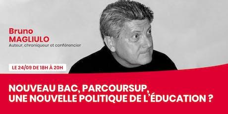 Nouveau Bac, Parcoursup, une nouvelle politique de l'éducation tickets