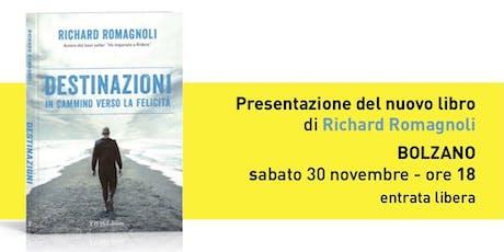 """Presentazione libro """"DESTINAZIONI"""" di Richard Romagnoli a Bolzano biglietti"""