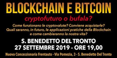 Blockchain e Bitcoin - cryptofuturo o bufala? tickets