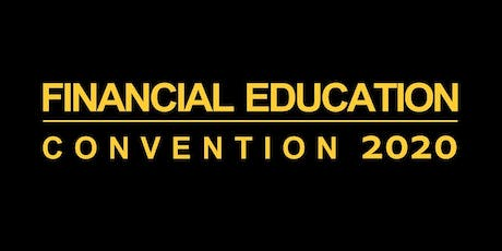 FINANCIAL EDUCATION CONVENTION 2020 tickets