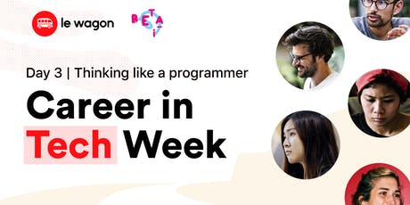 Career in Tech Week, Day 3: How to think like a programmer - lessons in problem solving + attitude tickets