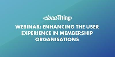 Webinar: Enhancing the User Experience in Membership Organisations