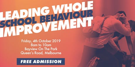 LEADING WHOLE SCHOOL BEHAVIOUR IMPROVEMENT - Melbourne tickets