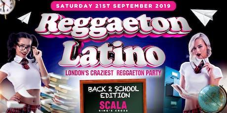 REGGAETON LATINO 'LONDON'S CRAZIEST REGGAETON PARTY' - BACK TO SCHOOL EDITION @ SCALA KINGS CROSS tickets