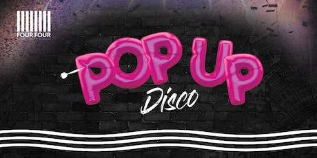 Pop Up Disco at FourFour: Bring Back the Disco tickets