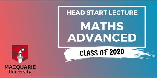 Advanced Maths - Head Start Lecture (Macquarie)