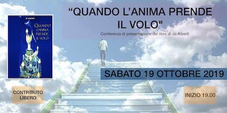 """Conferenza di Presentazione del libro: """"Quando l'anima prende il volo"""" biglietti"""