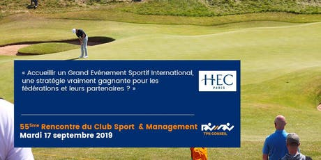 55ème Rencontre du Club Sport & Management tickets