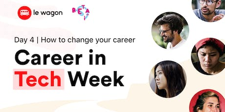 Career in Tech Week, Day 4: How to change your career into tech with a bootcamp tickets