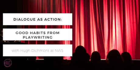 Dialogue as Action: good habits from playwriting tickets