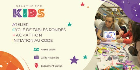 Startup For Kids - 23, 24 et 25 Novembre 2019 tickets