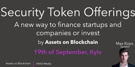 Startup Investments with Security Token Offerings - by Assets on Blockchain tickets