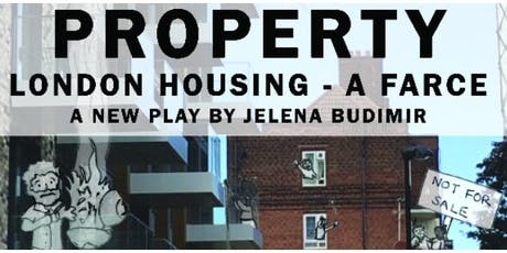 PROPERTY - London housing - a farce tickets