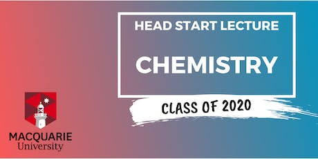 Chemistry - Head Start Lecture (Macquarie) tickets