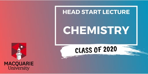 Chemistry - Head Start Lecture (Macquarie)