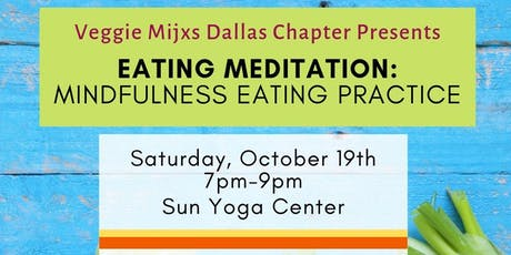 Veggie Mijas Dallas Chapter: Eating Meditation with The Intention Table tickets