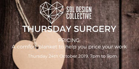 Thursday Surgery: Pricing: A comfort blanket to help you PRICE your work tickets