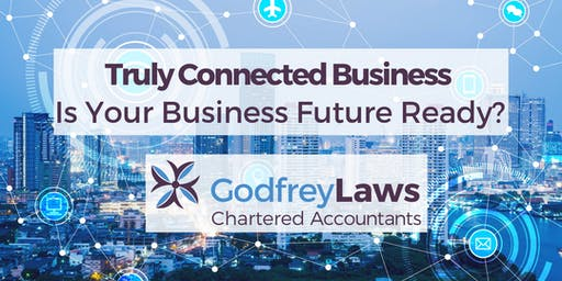 Truly Connected Business - Is Your Business Future Ready?