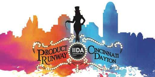 2019 Product Runway Cincinnati/Dayton: Tickets to the Greatest Show on Earth