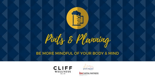 Pints & Planning - Be Mindful of your Body & Mind