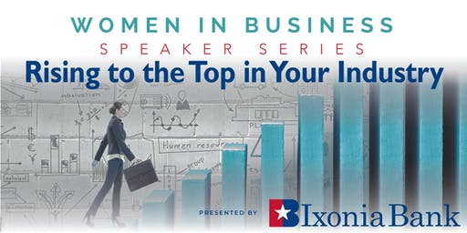 Women in Business: Rising to the Top in Your Industry