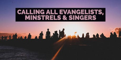 WANTED: Evangelists, Minstrels & Singers tickets