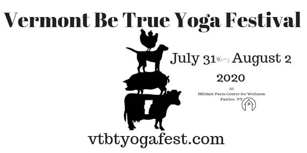Colchester Vermont Events July 13 2020.Vermont Be True Yoga Festival Tickets Fri Jul 31 2020 At