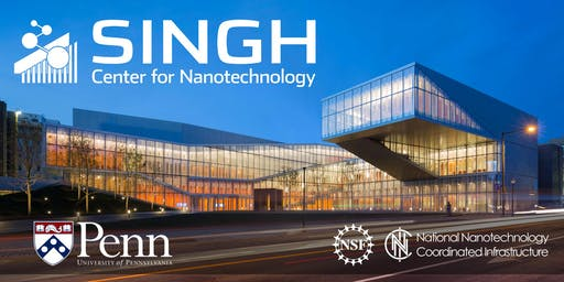 Singh Center for Nanotechnology 2019 Annual User Meeting