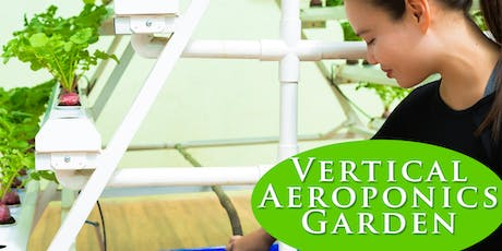 Vertical Aeroponic Garden Project tickets