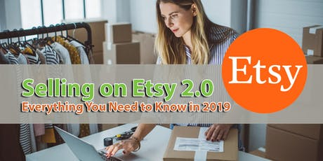 Selling on Etsy 2.0: Everything You Need to Know in 2019 tickets