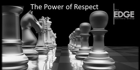 The Edge Advisory Group Executive Session - The Power of Respect tickets