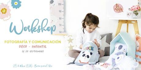WORKSHOP FOTOGRAFÍA Y COMUNICACIÓN EN INSTAGRAM ESPECIAL DECO INFANTIL tickets