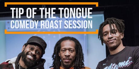 Tip of the Tongue Comedy Roast Session - with DJ Kultured Child tickets