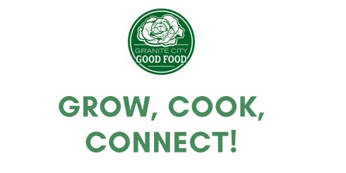 Grow, Cook, Connect