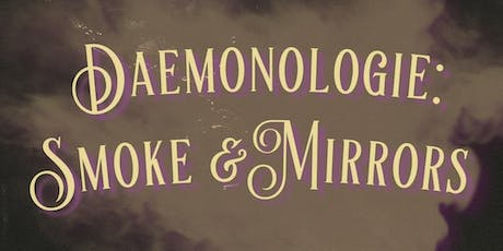 Daemonologie: Smoke and Mirrors tickets