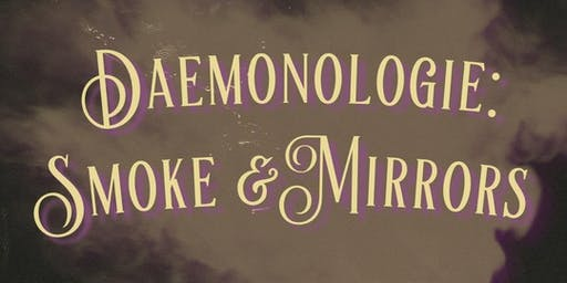 Daemonologie: Smoke and Mirrors