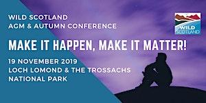 Wild Scotland  - Make it Happen, Make it Matter!