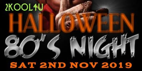 2KOOL4U 80S NIGHT HALLOWEEN 2ND NOVEMBER 2019 tickets