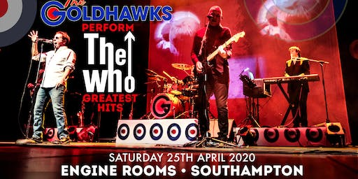 The Goldhawks perform The Who's Greatest Hits (Engine Rooms, Southampton)