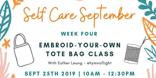 SELF CARE SEPTEMBER MORNING TEA  - WEEK #4  'EMBROID-YOUR-OWN' TOTE BAG