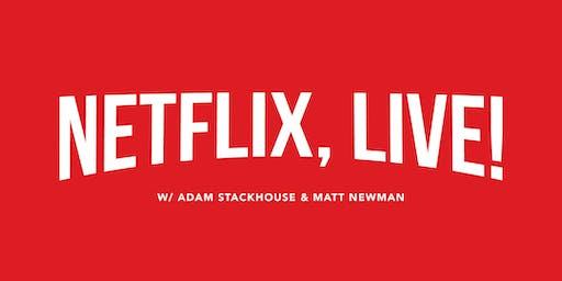 Netflix, Live!