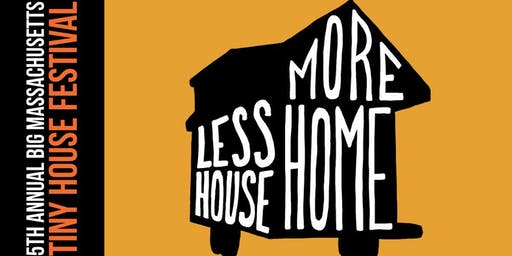 5th Annual BIG Massachusetts Tiny House Festival
