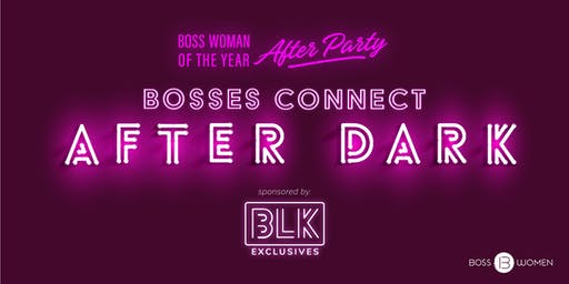 Bosses Connect After Dark