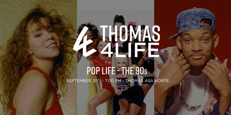 Thomas 4 Life - Pop Life - The 90s- Asa Norte ingressos