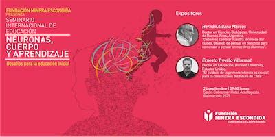Seminario Internacional de Educación: Neuronas, cuerpo y aprendizaje.
