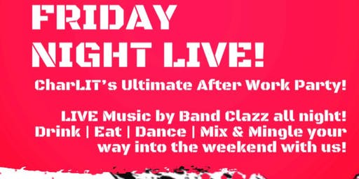 Friday Night LIVE - CharLIT's Ultimate After Work Party | feat Band Clazz