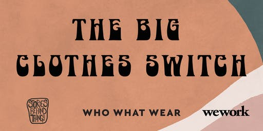 The Big Clothes Switch (And Conscious Collective)