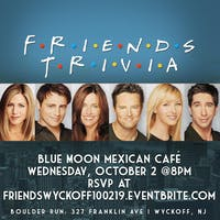 Friends Trivia - Wyckoff, NJ