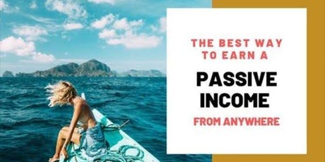 How To Generate 5 Figure PASSIVE INCOME Online in 1 Year by Riding The Latest Trends tickets