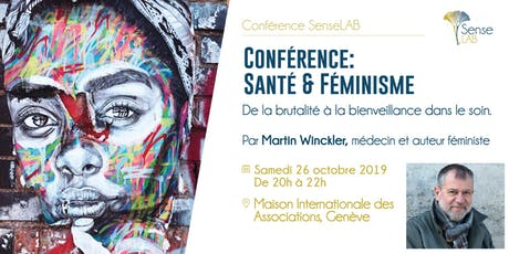 """Conférence de Martin Winckler """"Santé & Féminisme: de la brutalité à la bienveillance dans le soin"""" billets"""
